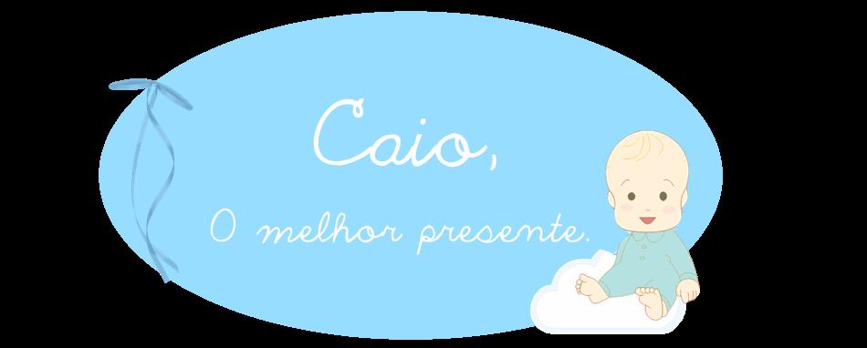 Caio, o melhor presente.