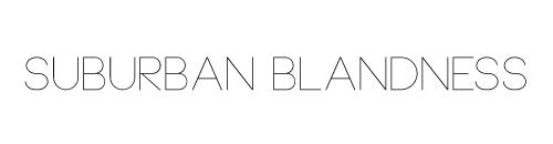 Suburban Blandness