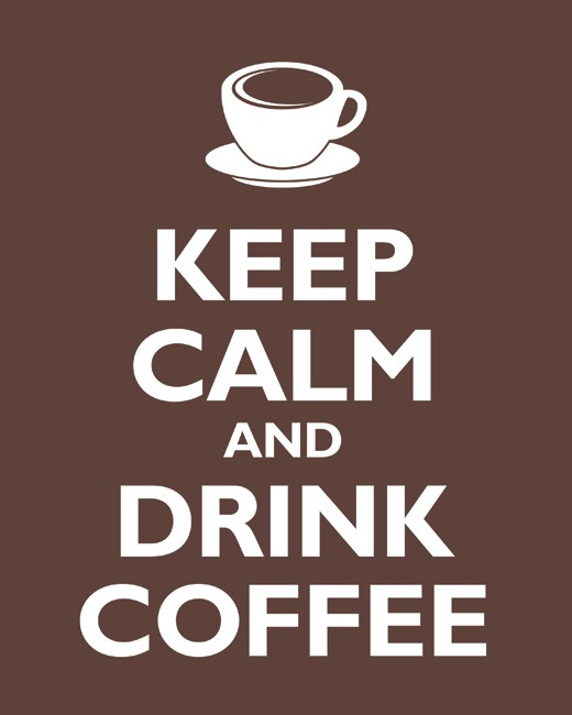 http://static.tumblr.com/xu1o060/ujbm9snna/keep_calm_coffee.jpg