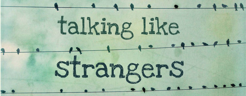 Talking like strangers
