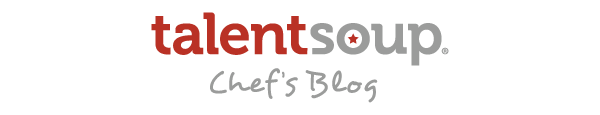TalentSoup Chef's Blog