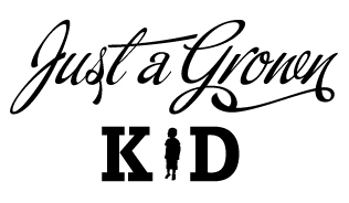 Just A Grown Kid