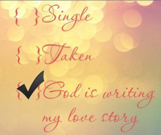 http://static.tumblr.com/yfr3wnf/bXNlkf69r/single_taken_god_is_writing_my_love_story.png
