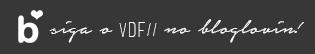 Siga o VDF no Bloglovin