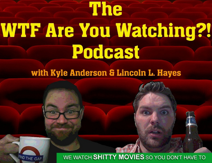 WTF Are You Watching?! Podcast