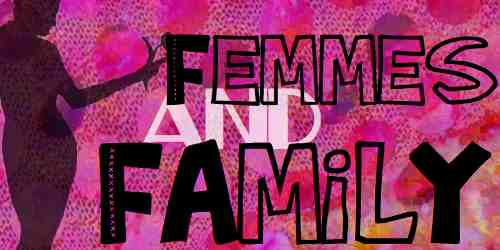 Femmes and Family