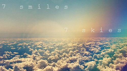 7 smiles 7 skies