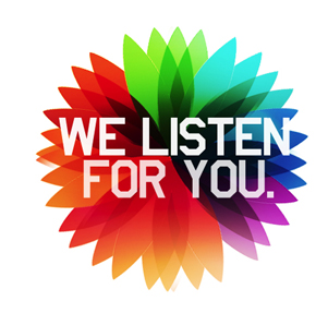 We Listen For You