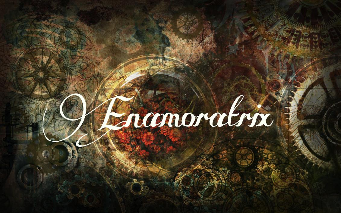 Enamoratrix