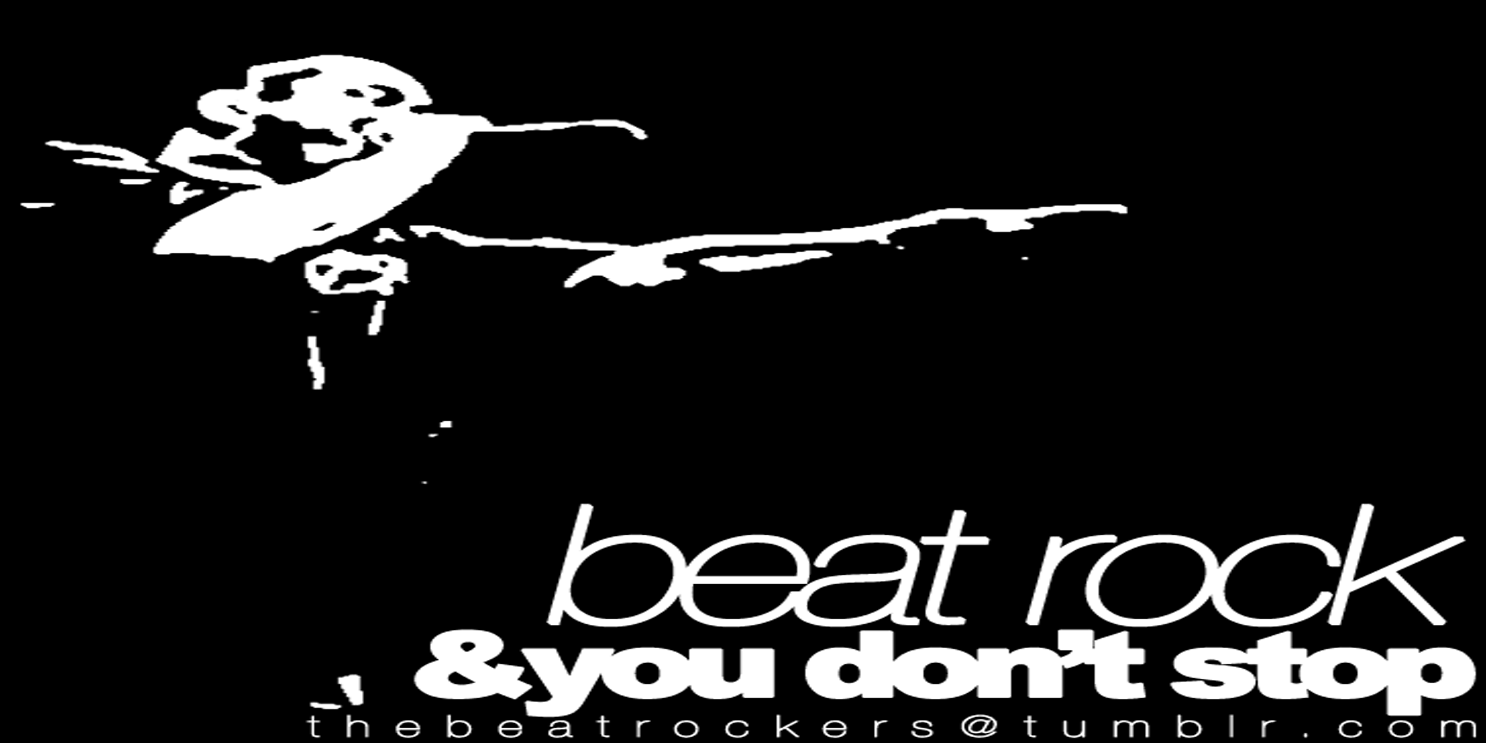 Beat Rock &You Don't Stop